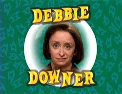 debbie downer 250